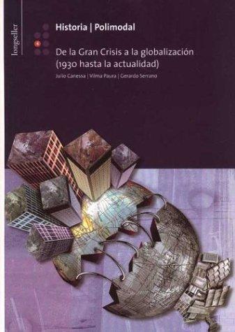 9789879481769: Historia 4: de La Gran Crisis a la Globalizacion 1930 Hasta La Actualidad