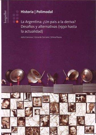 9789879481790: Historia 7 La Argentina: Un Pais a la Deriva? Desafios y Alternativas 1930 Hasta La Actualidad