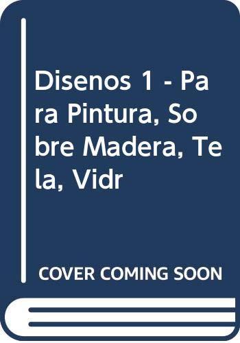 9789879505021: Disenos 1 - Para Pintura, Sobre Madera, Tela, Vidr (Spanish Edition)