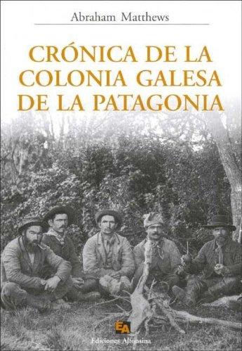 9789879517482: Cronica de La Colonia Galesa de La Patagonia