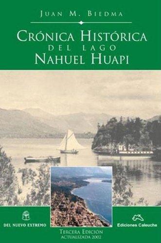 9789879520956: Cronica Historica del Lago Nahuel Huapi (Spanish Edition)