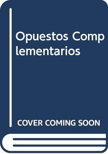 9789879525746: Opuestos Complementarios (Spanish Edition)