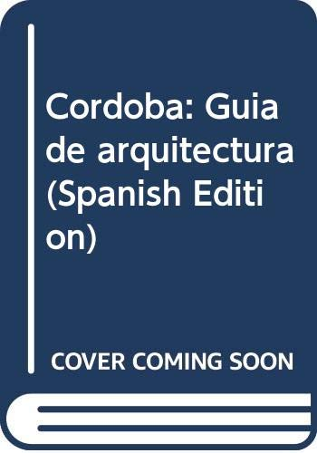 9789879553015: Cordoba: Guia de arquitectura (Spanish Edition)