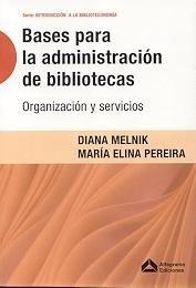 9789879561577: Bases para la administracion de bibliotecas: organizacion