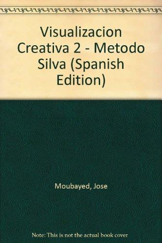 9789879575628: Visualizacion Creativa 2 - Metodo Silva (Spanish Edition)