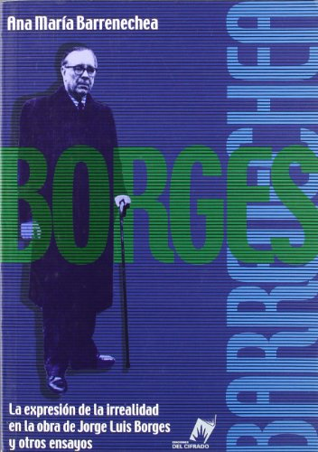 9789879583760: La expresion de la irrealidad en la obra de Jorge Luis Borges y otros ensayos (Coleccion Letras nuevas) (Spanish Edition)