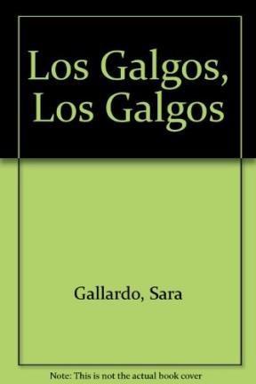 9789879605431: Los Galgos, Los Galgos (Spanish Edition)