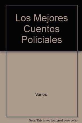 Los Mejores Cuentos Policiales (Spanish Edition): Varios