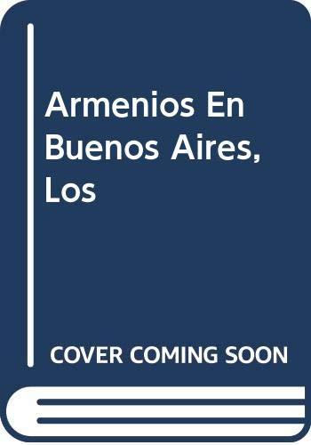 Armenios En Buenos Aires, Los (Spanish Edition): Nelida Boulgourdjian