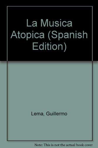 9789879661727: La Musica Atopica (Spanish Edition)