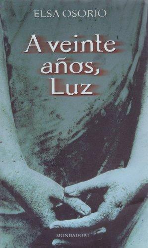 9789879721124: A veinte años Luz (Literatura Mondadori)