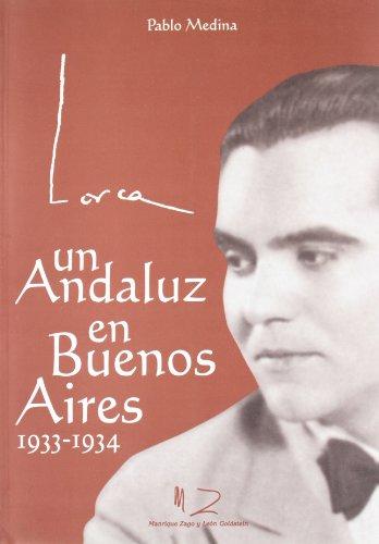 Lorca Un Andaluz En Buenos Aires 1933-1934 (Paperback): Pablo Medina