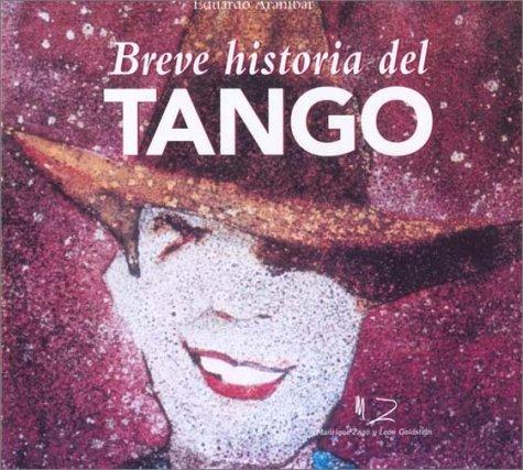Breve Historia del Tango (Spanish Edition): Eduardo Aranibar