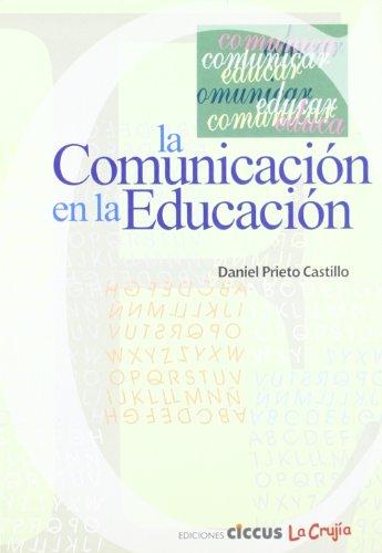 9789879749807: La comunicacion en la educacion