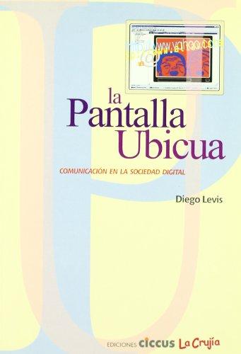 Pantalla Ubicua, La - Comunicacion En La: Diego Levis