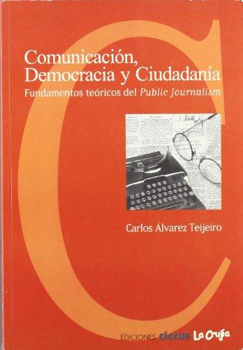 Comunicacio?n, democracia y ciudadani?a: Fundamentos teo?ricos del: Carlos Alvarez Teijeiro