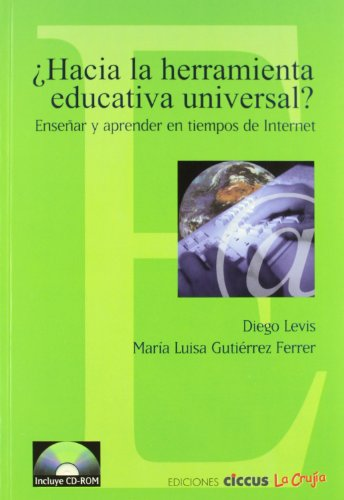 Hacia la herramienta educativa universal [Paperback] [Jan: DIEGO LEVIS