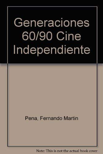 GENERACIONES 60/90; CINE ARGENTINO INDEPENDIENTE. Fernando Martín