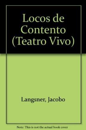 9789879779743: Locos de Contento (Teatro Vivo)