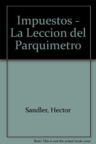 9789879782200: Impuestos - La Leccion del Parquimetro (Spanish Edition)