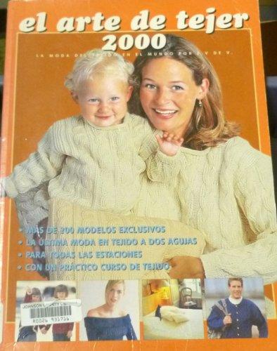 9789879805107: El Arte De Tejer 2000: LA Moda Del Tejido En El Mundo
