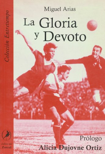9789879806838: La Gloria y Devoto (Spanish Edition)