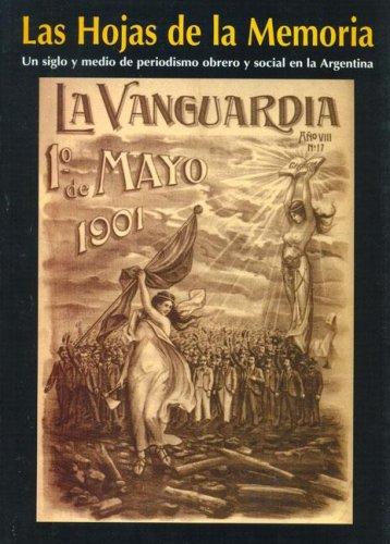9789879815021: Las hojas de la memoria: Un siglo y medio de periodismo obrero y social en Argentina (Spanish Edition)