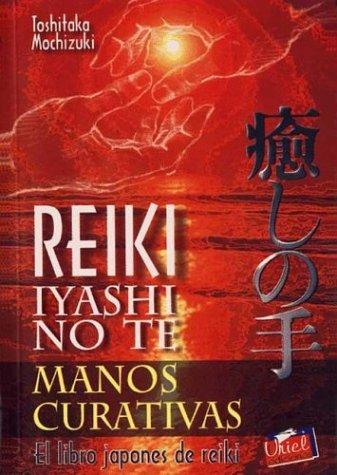 9789879827215: Reiki Iyashi No Te - Manos Curativas (Spanish Edition)