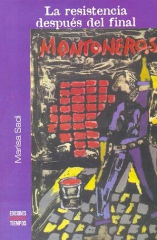 9789879839188: Montoneros, La Resistencia Despues del Final (Spanish Edition)