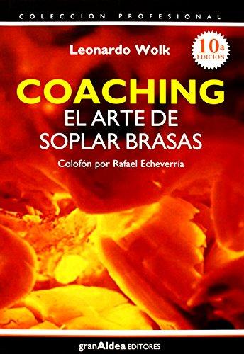 Coaching El Arte de Soplar Brasas (Paperback): Leonardo Wolk
