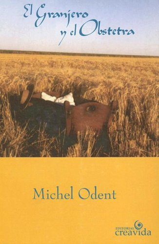 El Granjero y el Obstetra (Spanish Edition) (9879869621) by Michel Odent