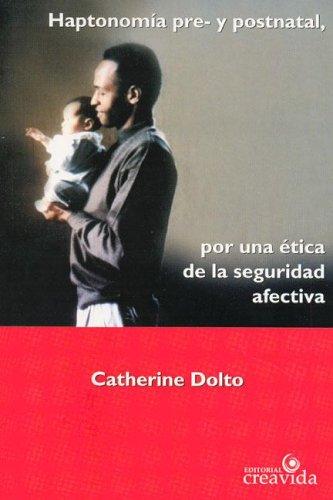 9789879869642: Haptonomia Pre- Y Postnatal - Por Una Etica de La Seguridad Afectiva