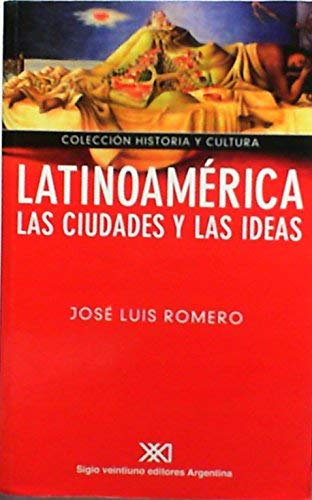 Latinoamerica, las ciudades y las ideas (no): Jose Luis Romero