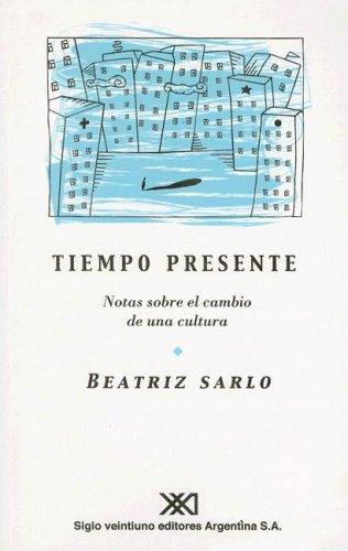 9789879870112: Tiempo presente: Notas sobre el cambio de una cultura (Sociología y politica)