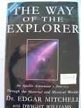 The Way of the Explorer: An Apollo Astronaut's Journey Through the Material and Mystical ...