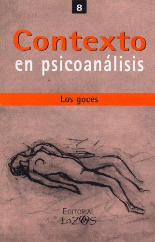 9789879887745: Contexto En Psicoanalisis 8 - Los Goces