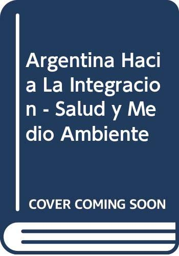 Argentina Hacia La Integracion - Salud y: Diana Beatriz Atri