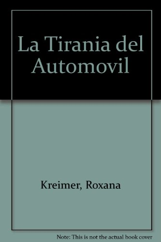 9789879893920: La Tirania del Automovil (Spanish Edition)