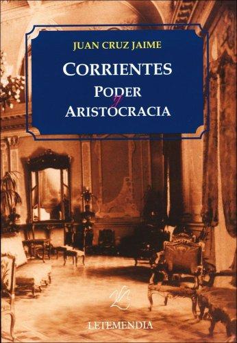 9789879898635: Corrientes. Poder y Aristocracia (Spanish Edition)