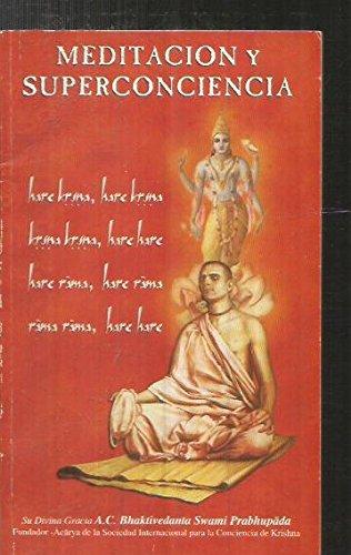 Meditacion Y Superconciencia: A. C. Bhaktivedanta