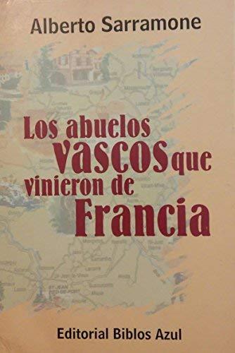 Los Abuelos Vascos Que Vinieron de Francia: Alberto Sarramone
