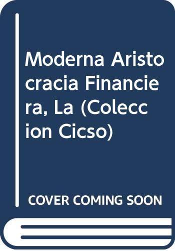 9789879918012: Moderna Aristocracia Financiera, La (Coleccion Cicso)