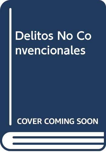 Delitos No Convencionales (Spanish Edition): Julio B. J.