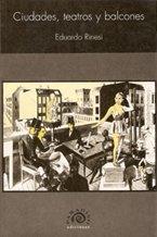 Ciudades, teatros y balcones : un ensayo sobre la representación política.: Rinesi, ...