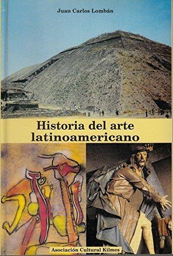 Historia del arte latinoamericano (Spanish Edition): Juan Carlos Lomban