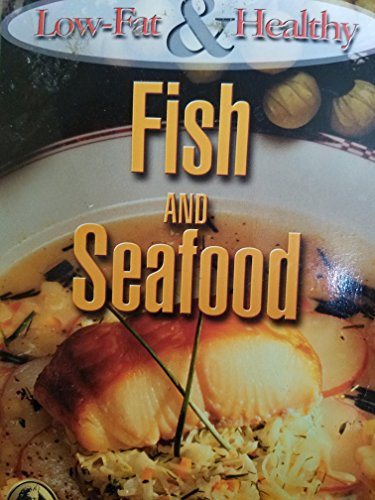 Low-Fat And Healthy:Fish and Seafood: American Cooking Guild