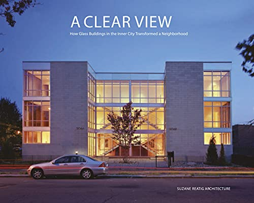 9789881224934: Clear View, A: How Glass Buildings in the Inner City Transformed a Neighborhood