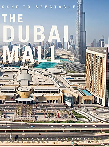 9789881225078: Sand to Spectacle The Dubai Mall: DP Architects
