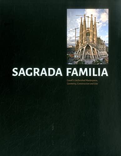 Sagrada Familia. Unfinished Masterpiece. Geometry , Construction And Site: Ranalli; Llonch