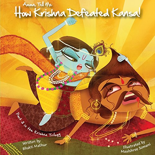 9789881239457: Amma Tell Me How Krishna Defeated Kansa!: Part 3 in the Krishna Trilogy!